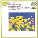 Brahms : Fantaisies op.116 - 3 Intermezzi op. 117 - Klavierstücke op.118 & 119