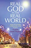 Real God in the Real World: Advent and Christmas Readings on the Coming of Christ