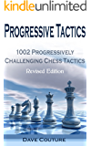Progressive Tactics: 1002 Progressively Challenging Chess Tactics