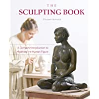 Sculpting Book: A Complete Introduction to Modeling the Human Figure