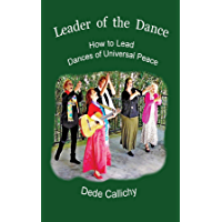 Leader of the Dance: How to Lead the Dances of Universal Peace book cover