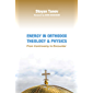 Energy in Orthodox Theology and Physics: From Controversy to Encounter
