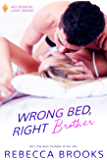 Wrong Bed, Right Brother (Accidental Love Book 4)