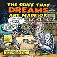 VARIOUS - STUFF THAT DREAMS ARE MADE OF, THE