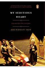 My Seditious Heart: Collected Non-fiction Kindle Edition