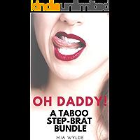 Oh Daddy! A Taboo Step-Brat Story Bundle