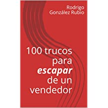 100 trucos para escapar de un vendedor (Spanish Edition) Apr 20, 2017