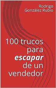 100 trucos para escapar de un vendedor (Spanish Edition)