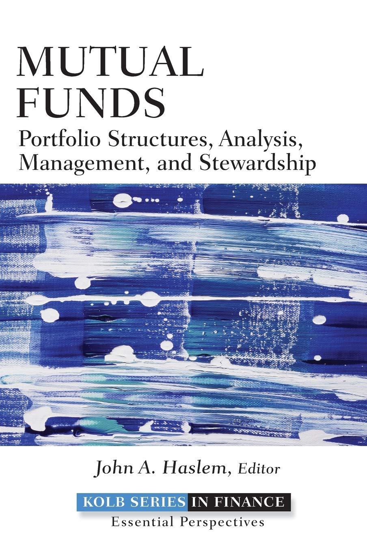 Mutual Funds  Portfolio Structures Analysis Management And Stewardship  Robert W. Kolb Series