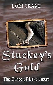 Stuckey's Gold: The Curse of Lake Juzan (Stuckey's Bridge Trilogy) (Volume 3)