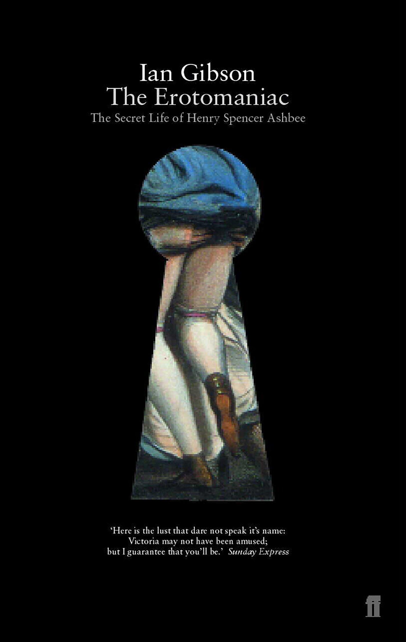 The Erotomaniac : The Secret Life of Henry Spencer Ashbee ePub fb2 ebook