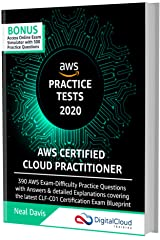 AWS Certified Cloud Practitioner Practice Tests 2020: 390 AWS Practice Exam Questions with Answers, Links & detailed Explanations Kindle Edition