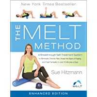 The MELT Method (Enhanced Edition): A Breakthrough Self-Treatment System to Eliminate Chronic Pain, Erase the Signs of…