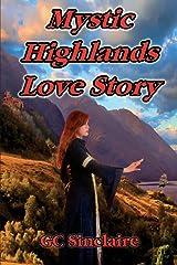 Mystic Highlands Love Story (Mystic Highlands Sagas) Paperback