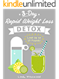 Detox (3rd Edition): 3-Day Rapid Weight Loss Detox Cleanse - Lose Up to 10 Pounds!