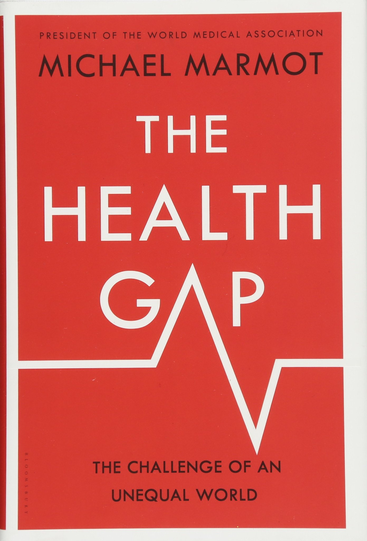 The Health Gap  The Challenge Of An Unequal World