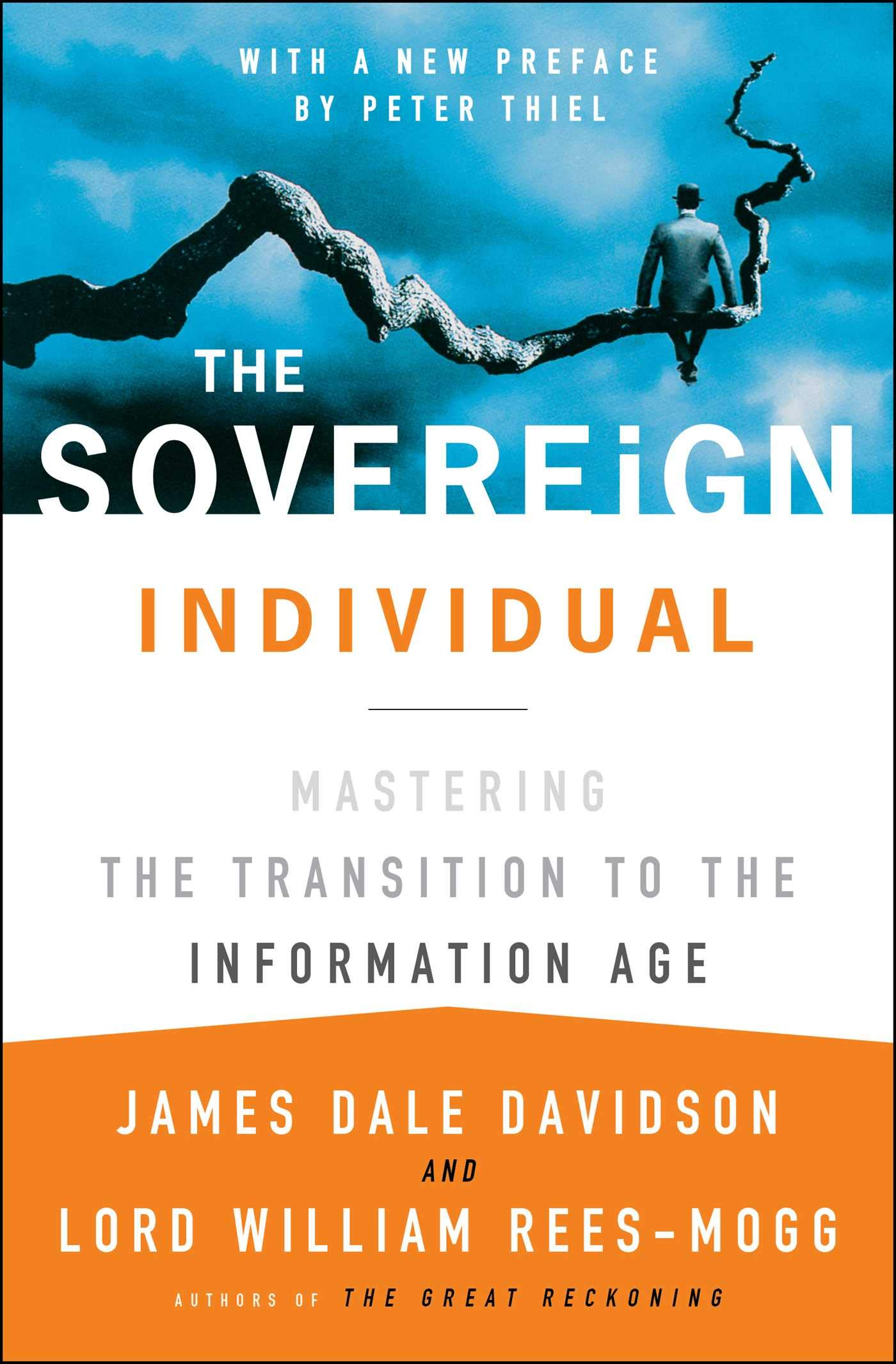 The Sovereign Individual Mastering The Transition To The Information Age James Dale Davidson William Rees Mogg 8601300369709 Books