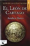 El León de Cartago (Trilogía El León de Cartago 1) (B DE BOLSILLO)