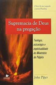 Supremacia De Deus Na Pregacao