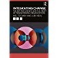 Integrating Change: The Art, the Science and the Craft of Transforming Organizations (English Edition)