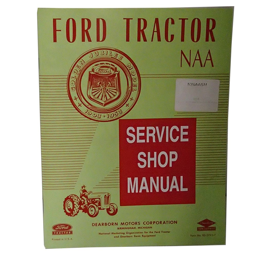 Amazon.com: Shop Service Repair Guide Manual For 1953-1955 Ford Tractor NAA  Golden Jubilee: Industrial & Scientific