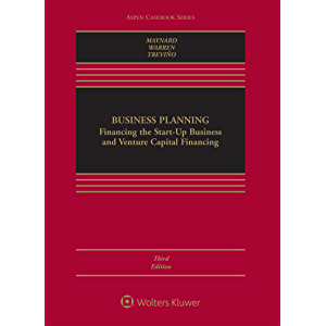 Business Planning: Financing the Start-Up Business and Venture Capital Financing (Aspen Casebook Series)