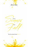 From Summer and Fall (The Four Seasons Series)
