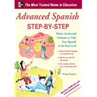 Advanced Spanish Step-by-Step: Master Accelerated Grammar to Take Your Spanish to the Next Level (Easy Step-by-Step Series) (Spanish Edition)