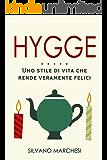 Hygge: Uno stile di vita che rende veramente felici