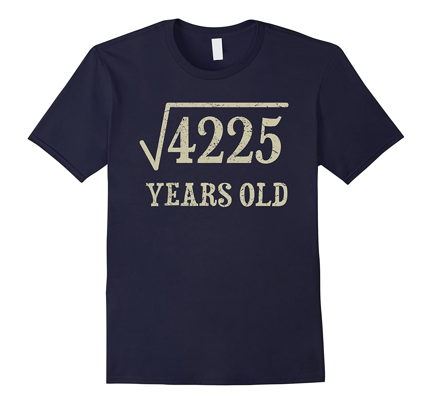 65 yrs years old Square Root of 4225 65th birthday T-Shirt-FL