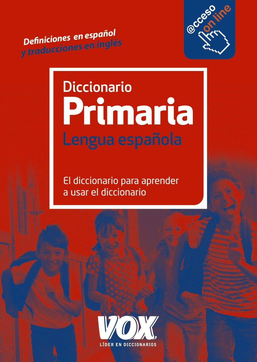 Diccionario De Primaria (Vox - Lengua Española - Diccionarios Escolares) - 9788499742106 Tapa blanda – 21 abr 2016 Larousse Editorial Sílvia Ortega Ruiz Bertomeu Seguí Nicolau CBD