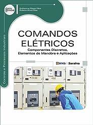 Comandos Elétricos – Componentes Discretos, Elementos de Manobra e Aplicações