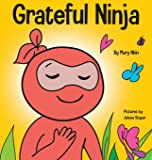 Grateful Ninja: A Children's Book About Cultivating an Attitude of Gratitude and Good Manners: 19