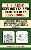U.S. Army Explosives and Demolitions Handbook (US Army Survival)