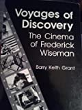 VOYAGES OF DISCOVERY: The Cinema of Frederick Wiseman
