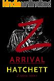 Z - Arrival: Book 1 of the Zombie Apocalypse