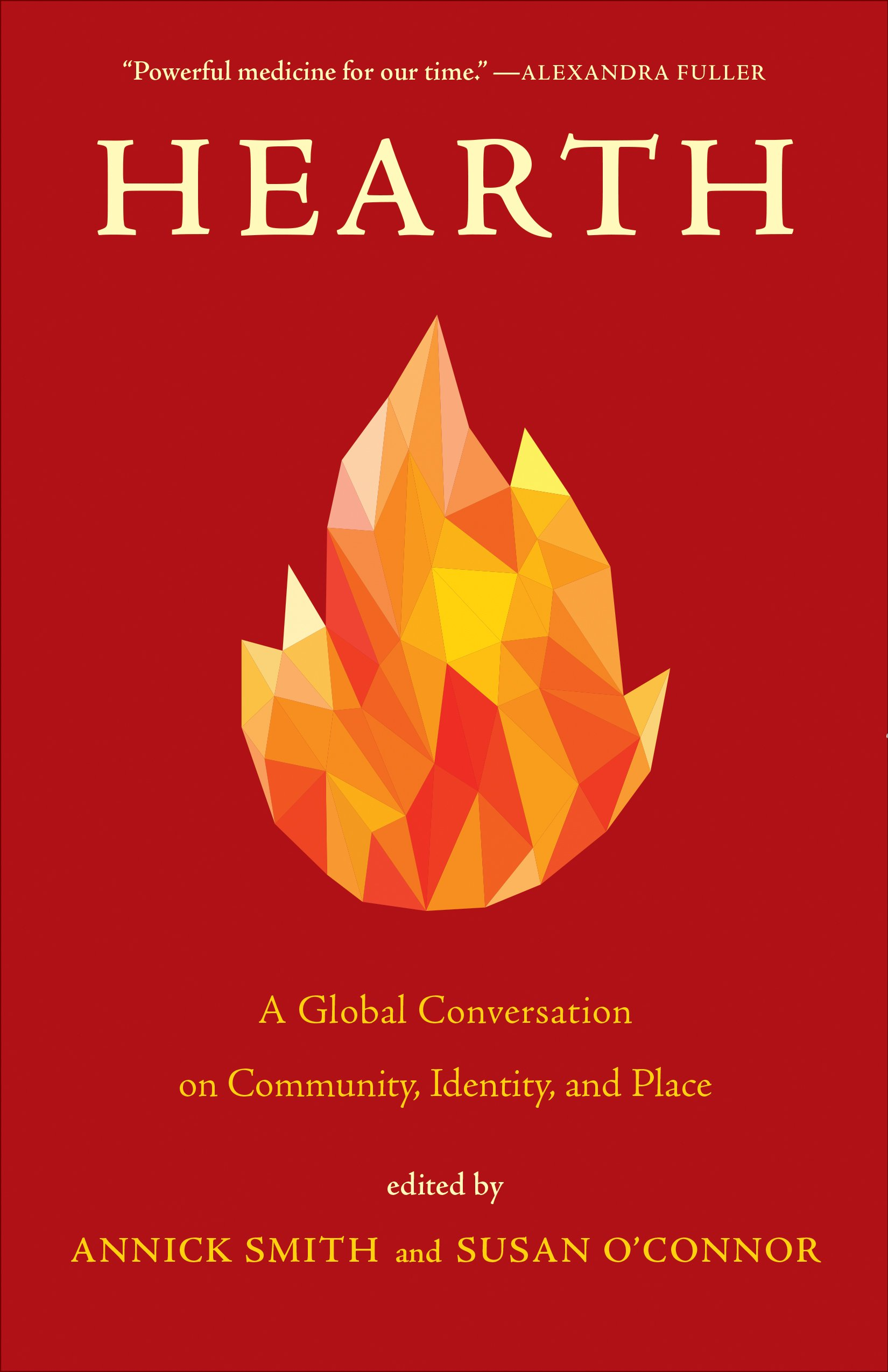 Hearth: A Global Conversation on Identity, Community, and Place: Smith,  Annick, O'Connor, Susan: 9781571313799: Amazon.com: Books