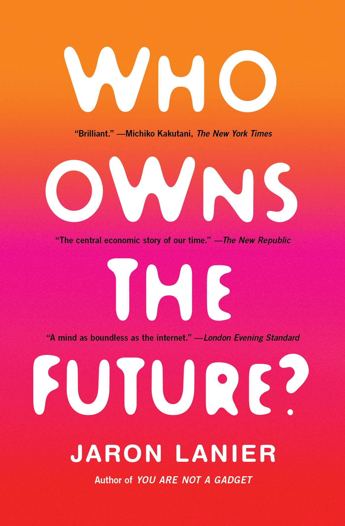 Who owns the future jaron lanier 9781451654974 amazon books fandeluxe Image collections