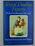 Royal Doulton Figures: Produced at Burslem, Staffordshire - c 1890-1987