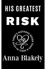 His Greatest Risk (R.I.S.C. Book 10) Kindle Edition