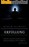 Erfüllung - Gefühl ist das Geheimnis: Gesetz der Anziehung (German Edition)