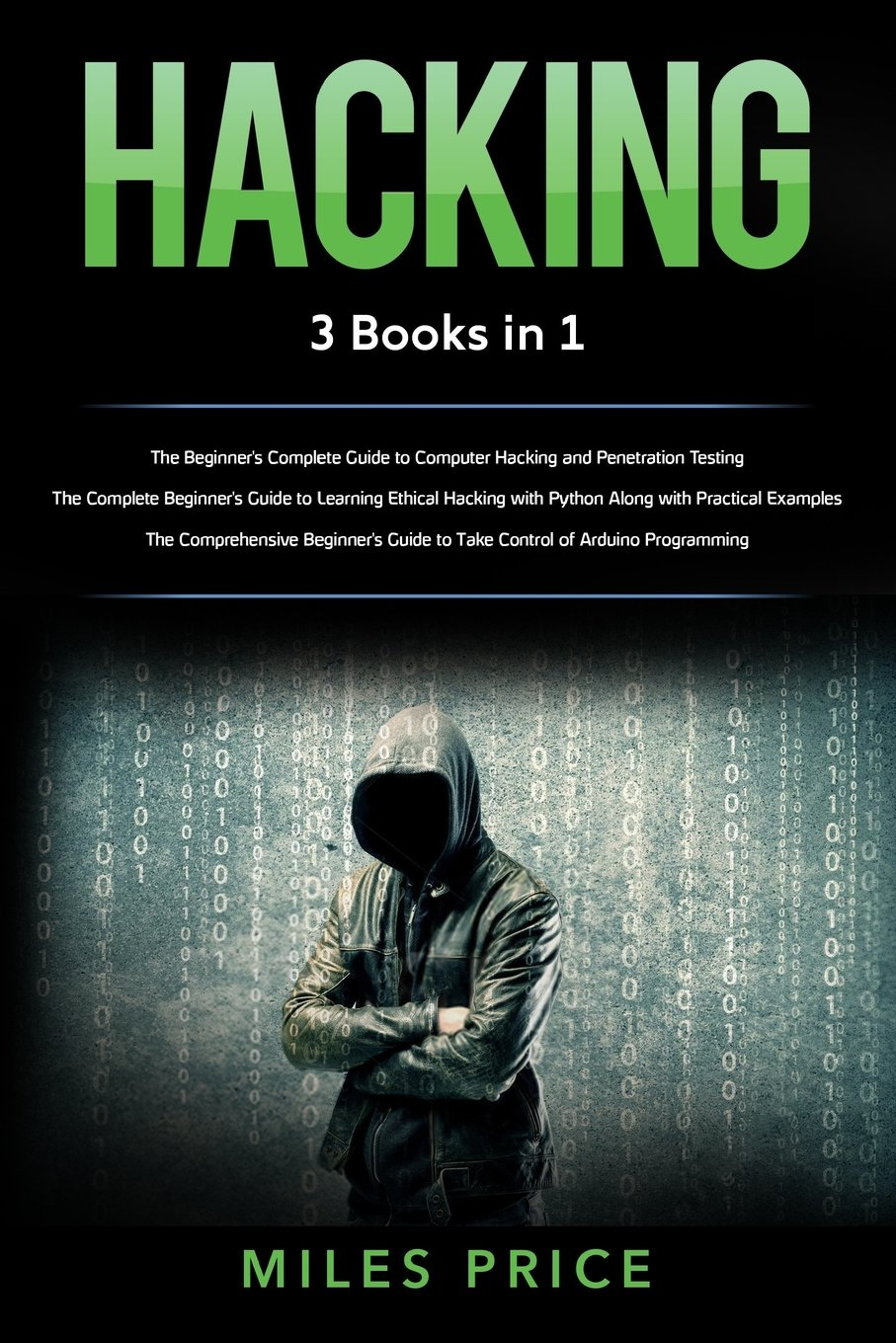 Hacking: 3 Books in 1: The Beginner's Complete Guide to Computer Hacking  and Penetration Testing & The Complete Beginner's Guide to Learning Ethical  Guide ...