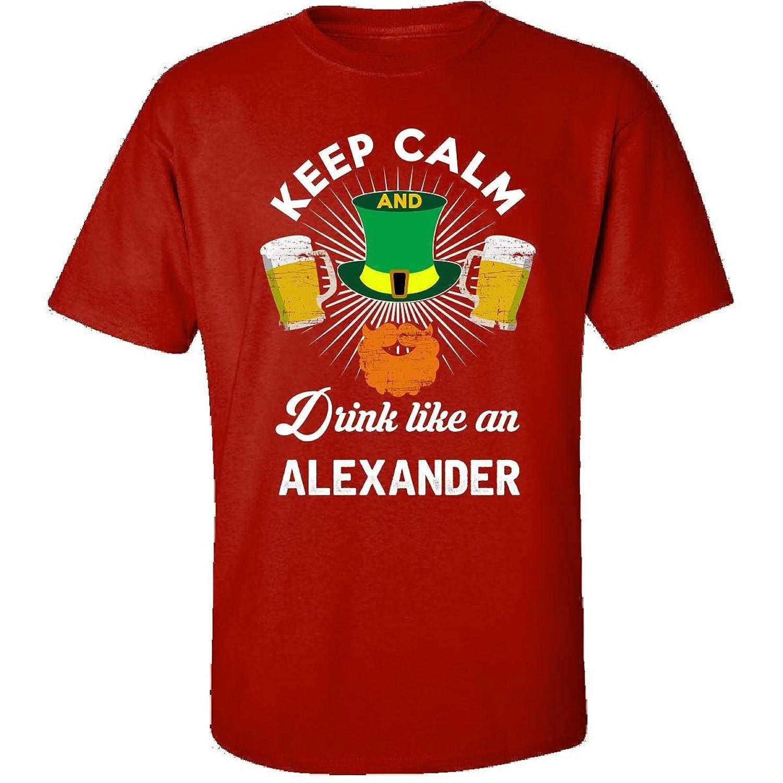 St Patricks Day Keep Calm Drink Like An Alexander Irish - Adult Shirt