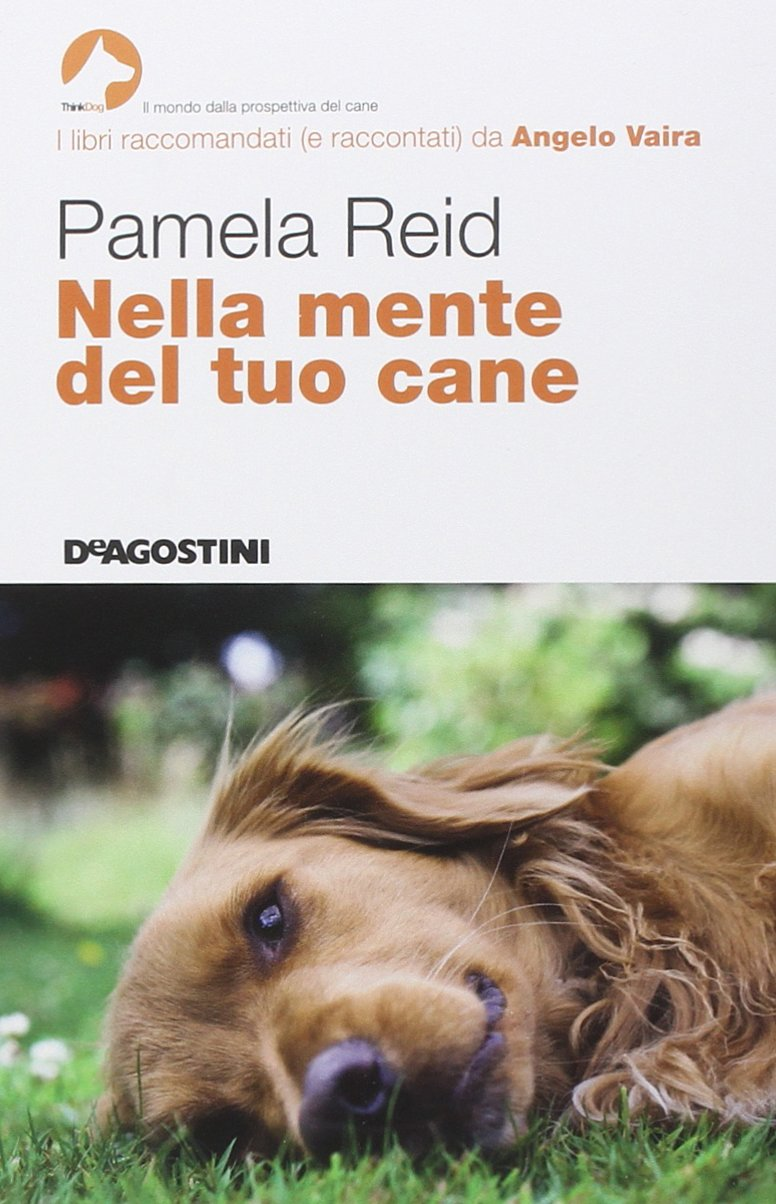 Nella Mente Del Tuo Cane Reid Pamela Arenare G Amazon It Libri