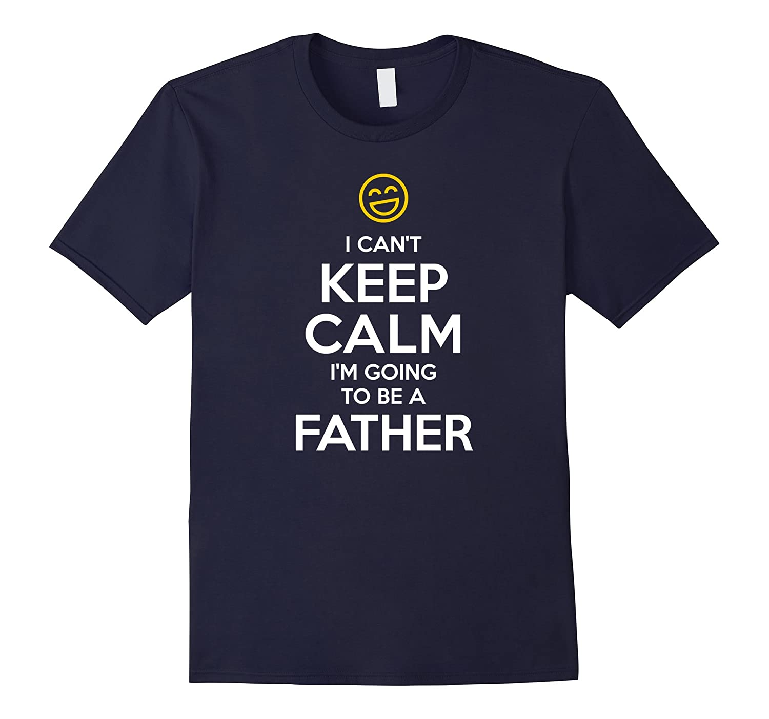 'I Can't Keep Calm, I'm Going To Be A Father' - T-Shirt-ANZ