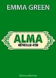 Alma, réveille-toi (Toi + Moi : l'un contre l'autre)
