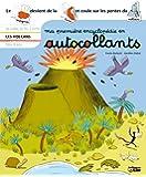 Ma premiere encyclopédie en autocollants : Dès 4 ans - Les volcans
