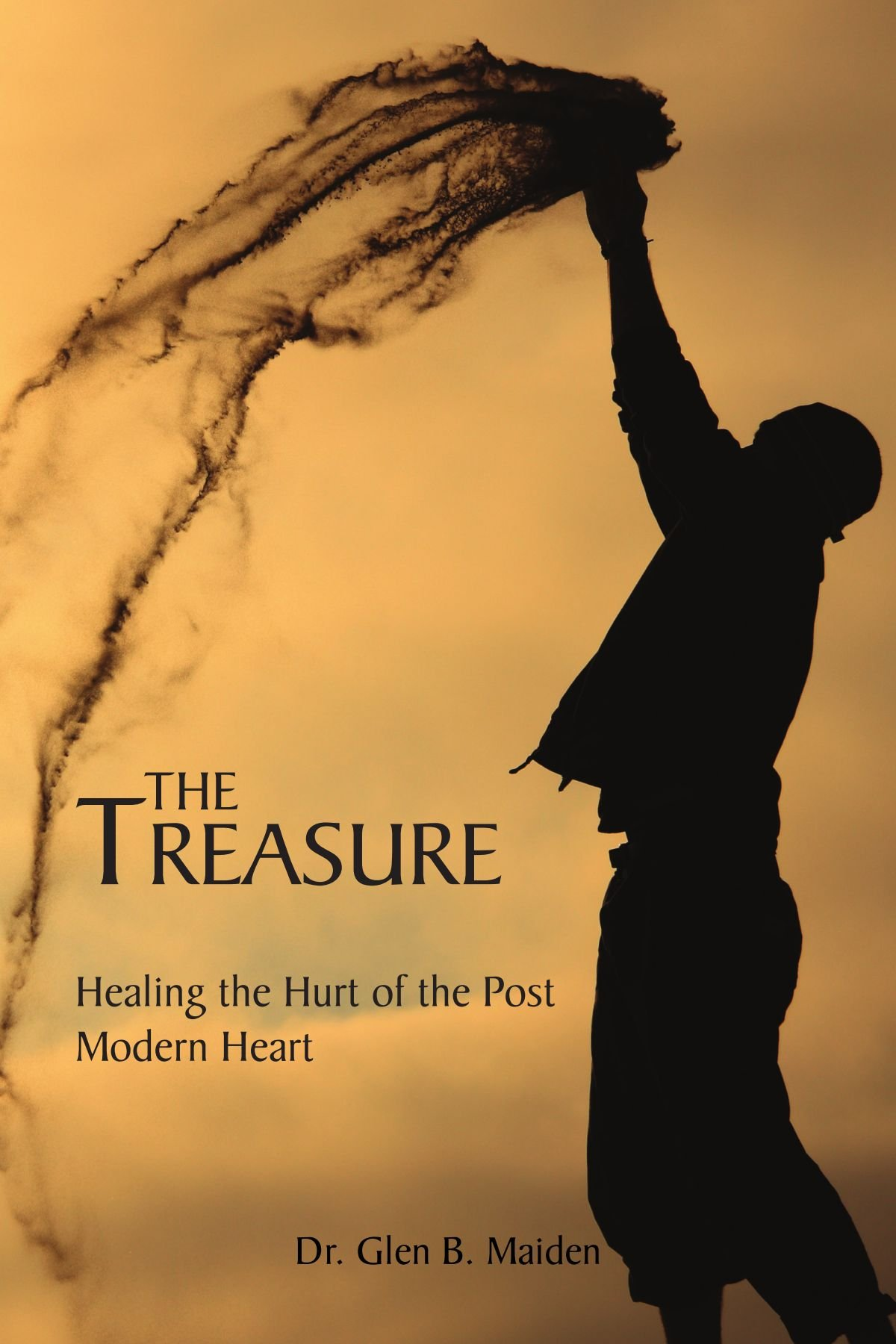 Read Online The Treasure Healing the Hurt of the Post Modern Heart: Healing the Hurt of the Post Modern Heart pdf epub