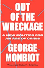 Out of the Wreckage: A New Politics for an Age of Crisis Kindle Edition