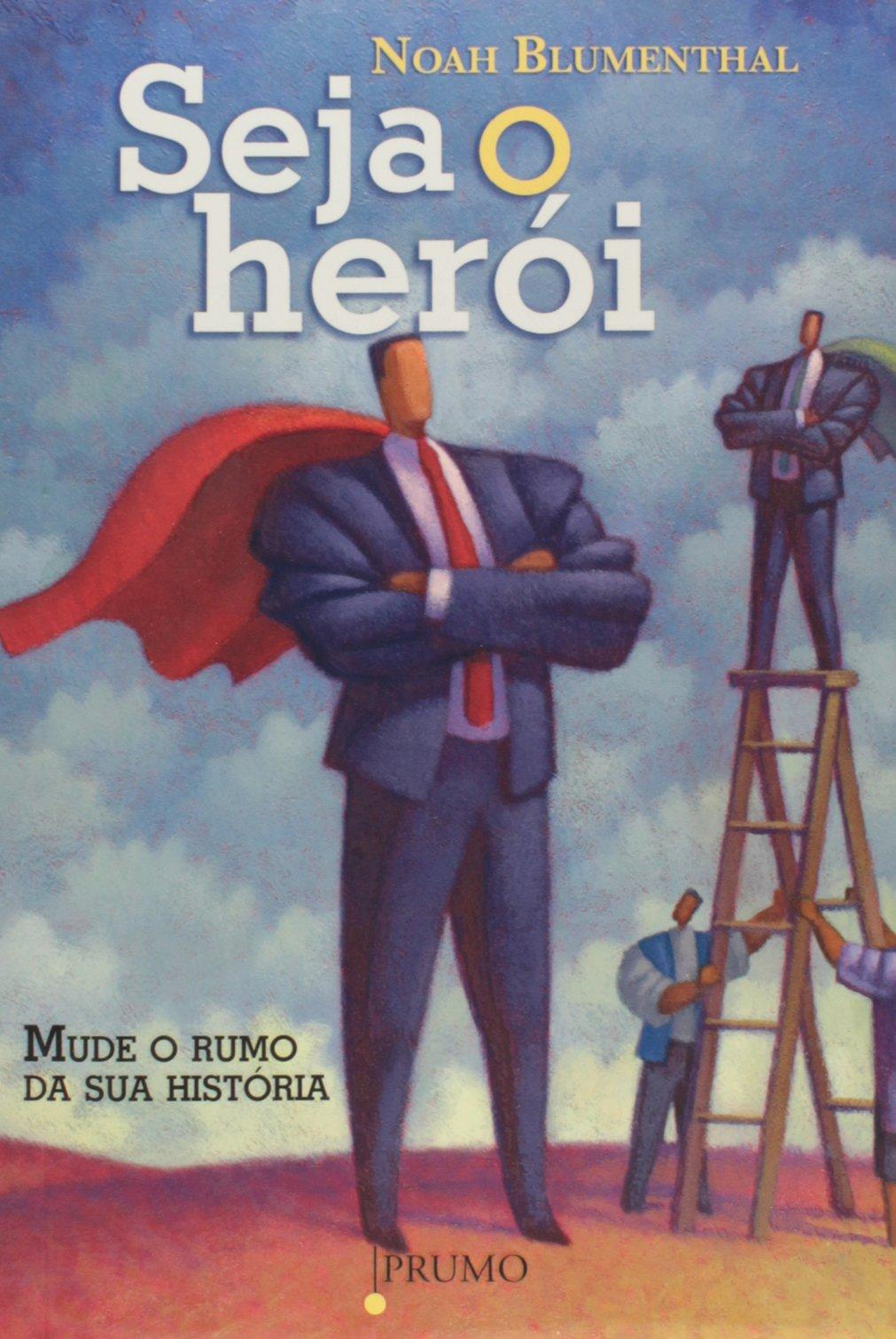 Download Seja O Heroi - Mude O Rumo da Sua Historia (Em Portugues do Brasil) pdf epub